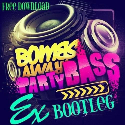 Bombs Away - Party Bass EX Bootleg