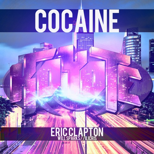 Cocaine (Koyote Bootleg) Eric Clapton // Will Sparks // iLicris [Supported By TJR]