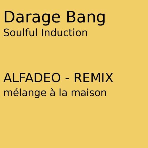 Darage Bang - Soulful Induction (Alfadeo - mélange à la maison - Remix)