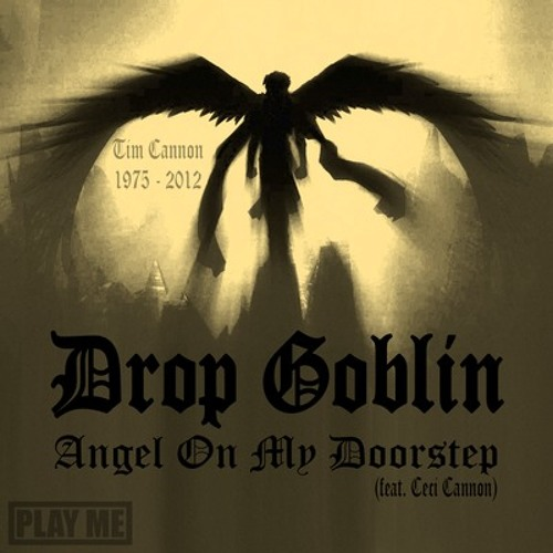 Drop Goblin (feat. Ceci Cannon) - Angel On My Doorstep