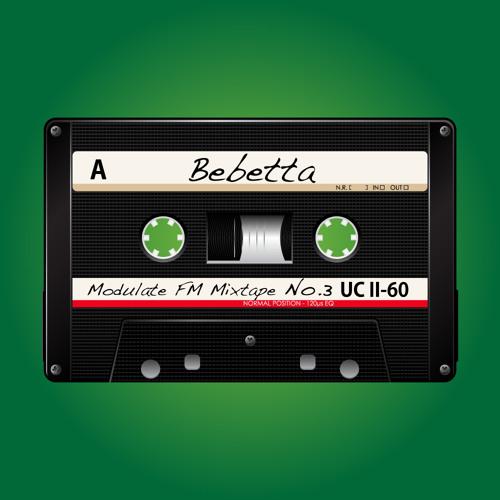 Modulate FM Mixtape No.3 - Bebetta