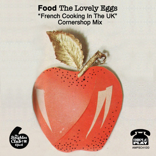 Food (French Cooking In The UK) - The Lovely Eggs - Cornershop Mix - ample play label