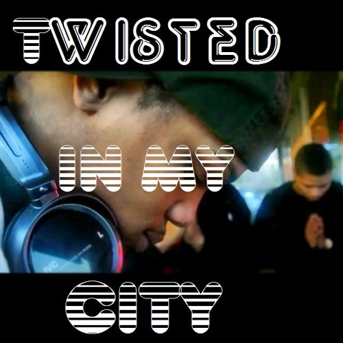 Twisted in My City
