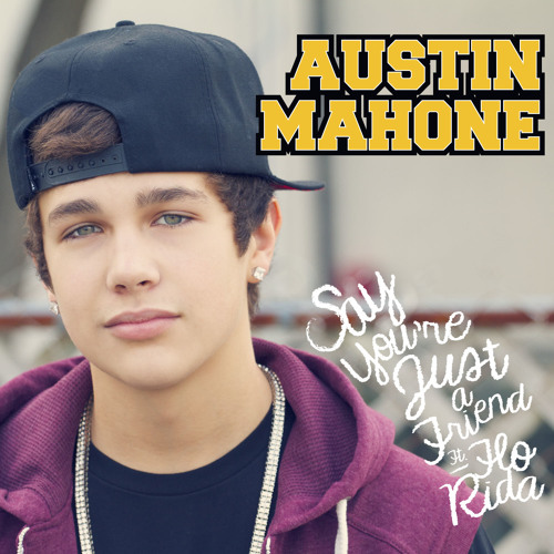 """Say You're Just A Friend"" feat. Flo Rida by Austin Mahone"