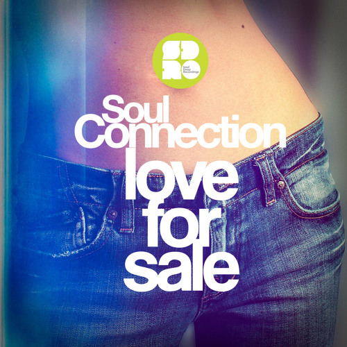 Soul Connection - Sweetness / Love For Sale EP - Out Now on Soul Deep Recordings