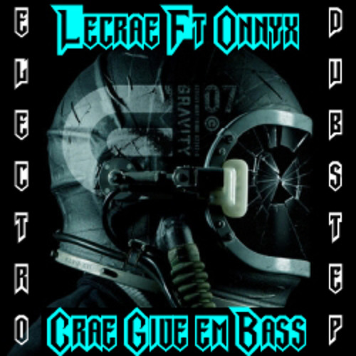 [Dubstep]Lecrae ft. Onnyx- Crae Give Em Bass