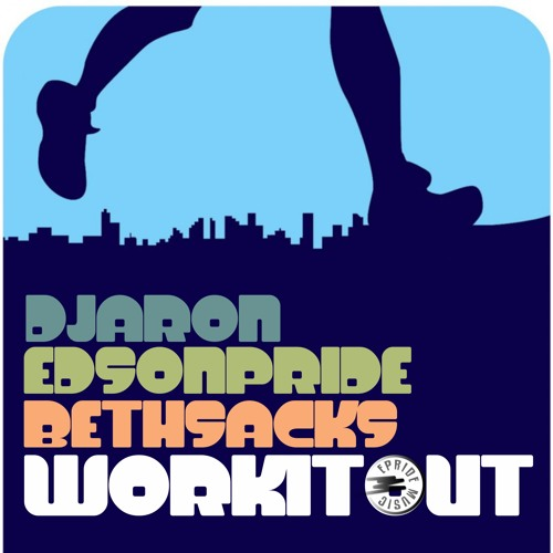 Dj Aron & Edson Pride feat. Beth Sacks - Work It Out (Xavier Santos Remix) OUT NOW