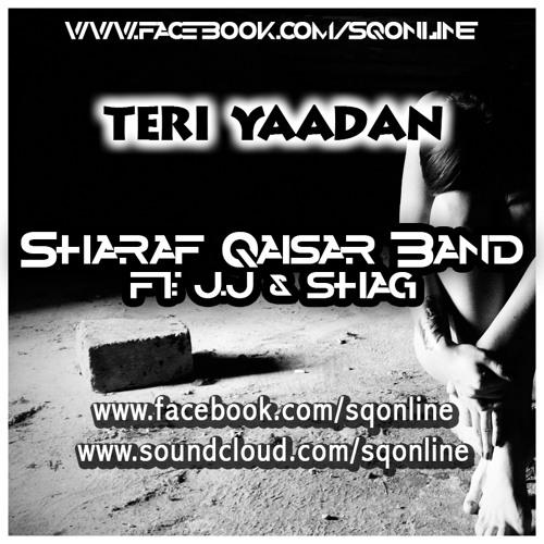 Teri Yaadan - Sharaf Qaisar Ft. JJ & SHAG