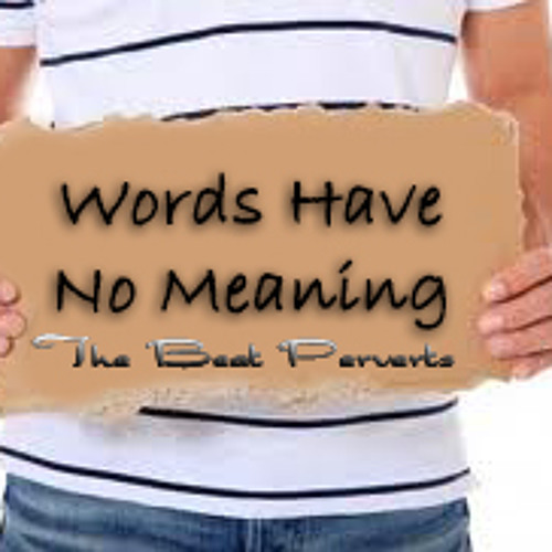Words Have No Meaning