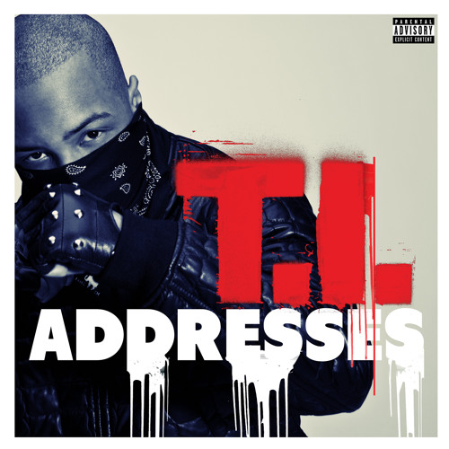T.I. - Addresses [Explicit]
