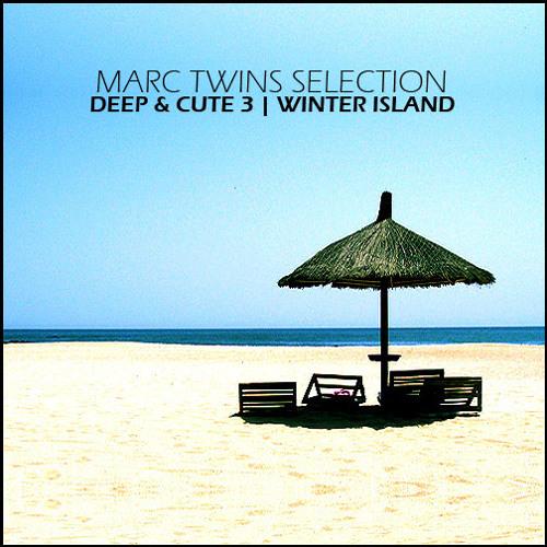 MARC TWINS DEEP & CUTE 3 - WINTER ISLAND 05 01 2013