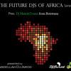 THE FUTURE DJS OF AFRICA series Pres. DjMaleshtronix Live on dRadio.gr presented by Abdellah DjJarod