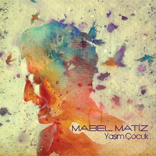 Mabel Matiz - Aşk Yok Olmaktır