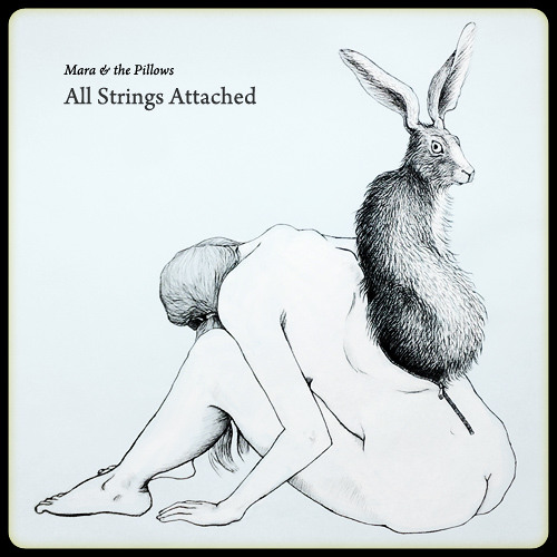 All Strings Attached (with Mara and the Pillows)