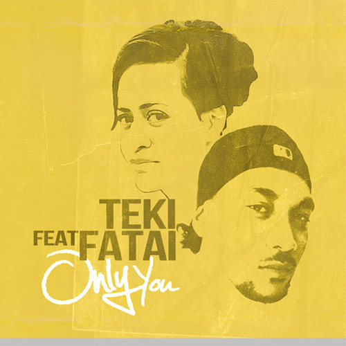 TEKI Feat Fatai - Only You (Produced by Future Light Entertainment)