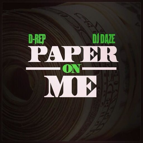"""D-Rep """"Paper On Me"""""""