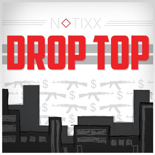 Notixx - Drop Top (FREE DOWNLOAD)