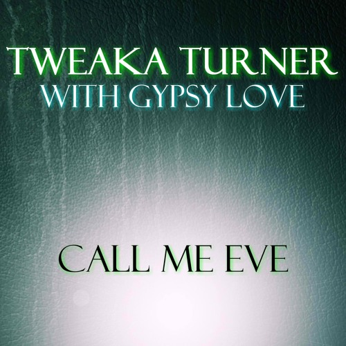 Tweaka Turner w Gypsy Love  Call Me Eve  Sweet Team Extended Mix-Progressive Dance