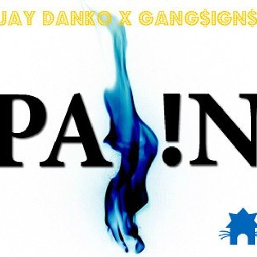 Jay Ðanko & GANG$IGN$ - PA!N (FREE DOWNLOAD VIA KATHAUS RECORDS)