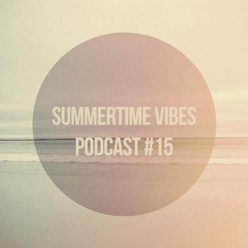Summertime Vibes Podcast #15