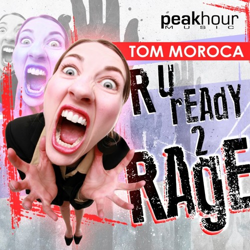 Tom Moroca - R U Ready 2 Rage (preview) [Peak Hour Music]