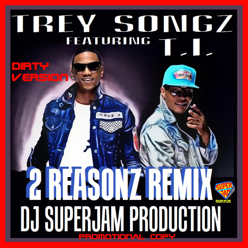Trey Songz Ft.TI - 2 Reasons (Best Remix) Dirty Version