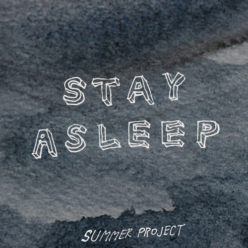Summer Project - Stay Asleep