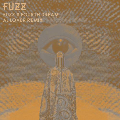 Fuzz - Fuzz's Fourth Dream (Al Lover Remix)