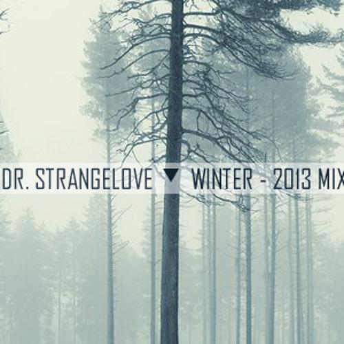 Dr. Strangelove - Winter 2013 Selection