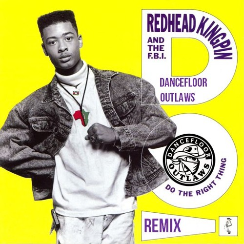 Redhead Kingpin and the FBI - Do The Right Thing (Dancefloor Outlaws Remix)