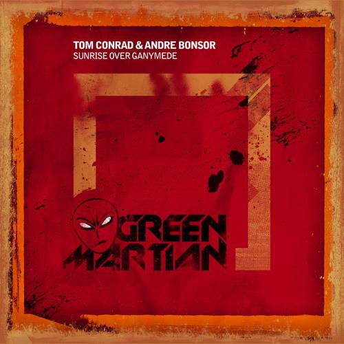 Tom Conrad & Andre Bonsor - Sunrise Over Ganymede (Green Martian)