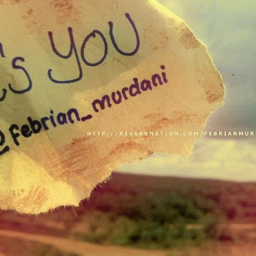 @Febrian Murdani With @Denny R  - It's You