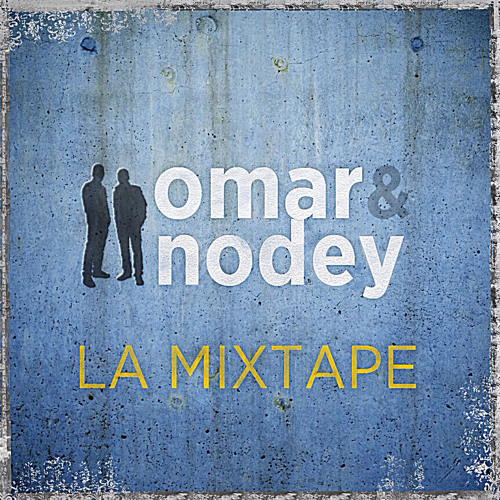 OMAR & NODEY LA MIXTAPE