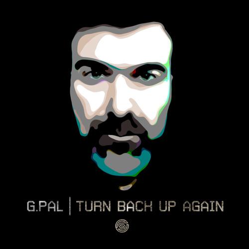 G.Pal - Turn Back Up Again EP