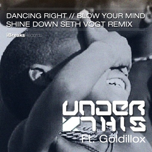 Under This ft. Goldillox - Dancing Right