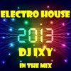 NEWEST Electro House 2013 | Best Electro Dance Music 2013 | Shuffle Mix | Dj Ixy