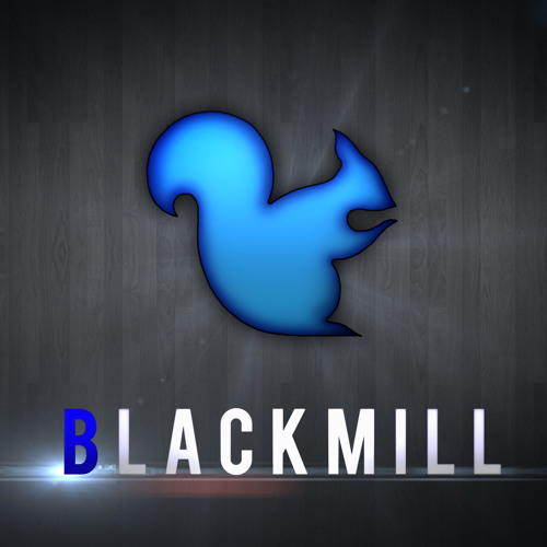 Blackmill/Chillstep