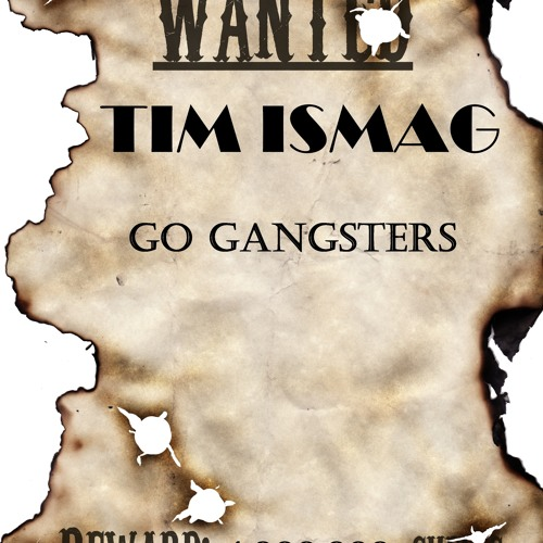 Tim Ismag - Go Gangster$ [FREE DOWNLOAD]