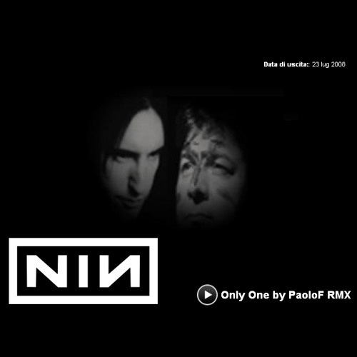 NIN - Only - Only One RMX by Paolo Favati