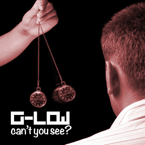 G-Low - Can't You See? [Hypnotize Me] (Original Mix)