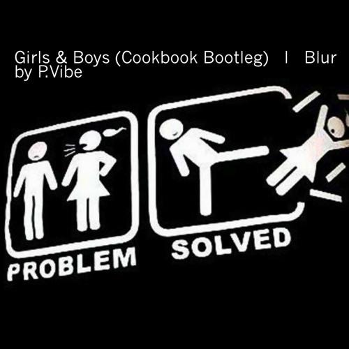 Girls & Boys (Cookbook Bootleg Remix)  l  Blur  l  by P.Vibe