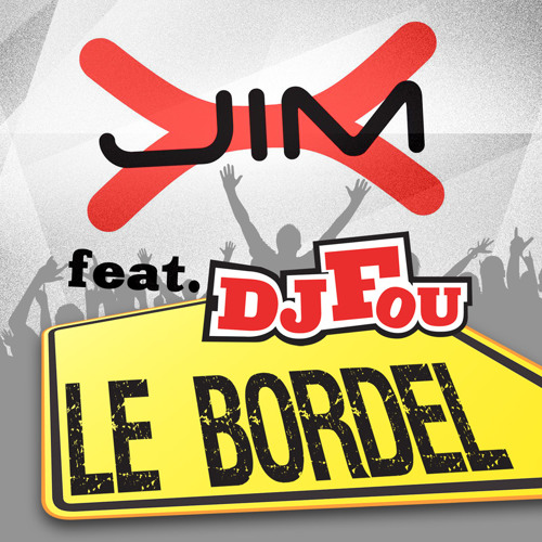 Jim-X Feat DJ Fou - Le Bordel (Original Radio Edit)