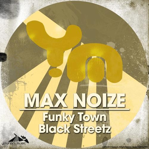 Max Noize - Funky Town || Black Streetz // Younan Music