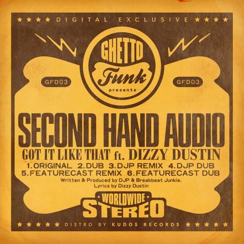 Second Hand Audio Feat. Dizzy Dustin - Got It Like That (Original)