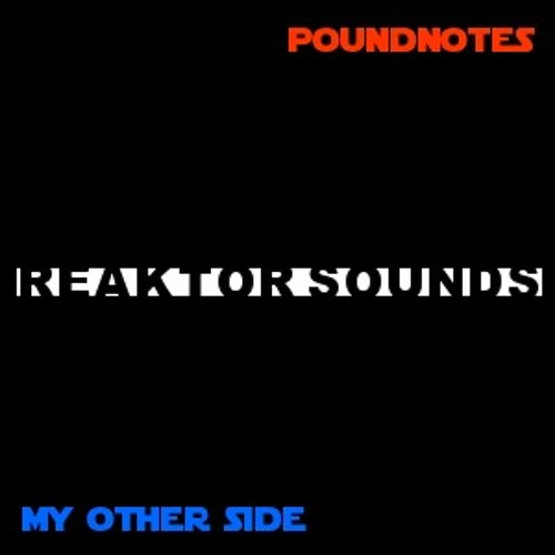 Reaktor Sounds - My Other Side (Out Now)