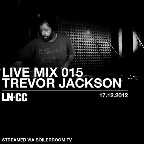 LN-CC Live Mix 015 - Trevor Jackson