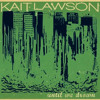 "Kait Lawson - ""Place In The Ground"""