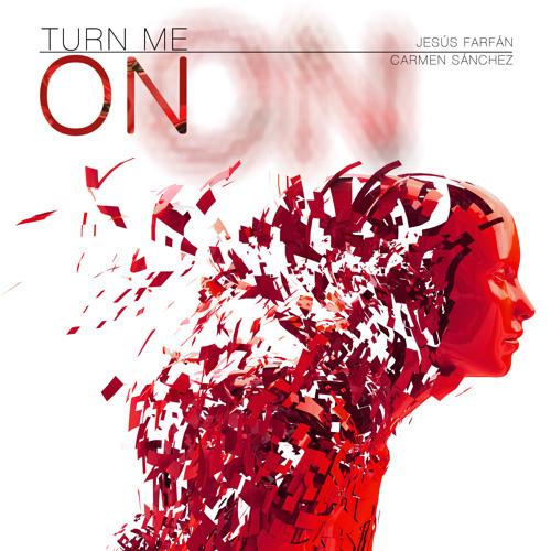 Jesus Farfán Ft Carmen Sánchez - Turn me on (Extended mix)