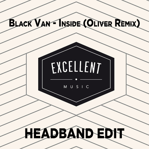 Black Van - Inside (Oliver Remix) [Headband Edit]