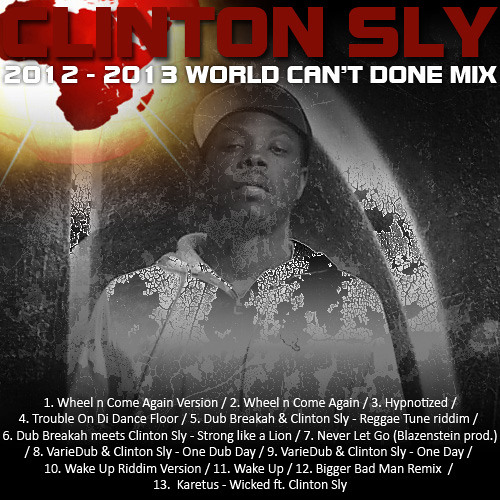 World Can't Done 2012/2013 Mix - Clinton Sly [free]